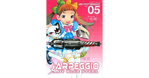 Arpeggio of Blue Steel 5 (Paperback) (Ark Performance) - image 1 of 1