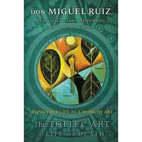 The Toltec Art of Life and Death - by  Don Miguel Ruiz & Barbara Emrys (Paperback) - image 1 of 1