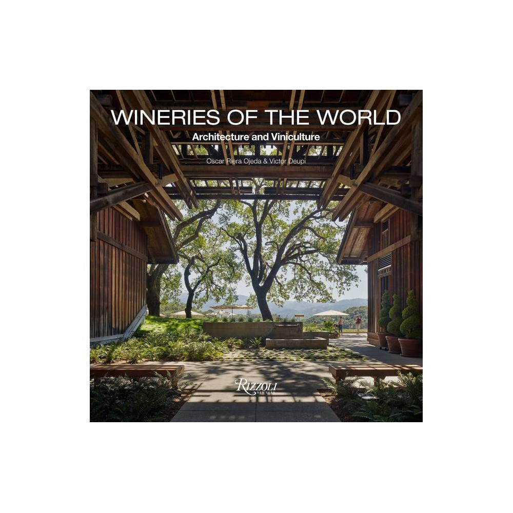 Wineries Of The World By Oscar Riera Ojeda Victor Deupi Hardcover