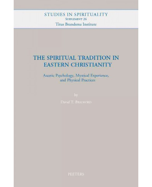 Spiritual Tradition in Eastern Christianity : Ascetic Psychology, Mystical Experience, and Physical - image 1 of 1