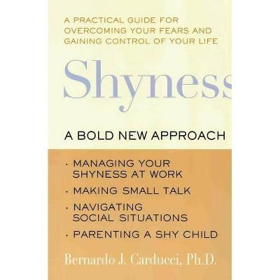 Shyness - by  Bernardo J Carducci & Susan Golant (Paperback)