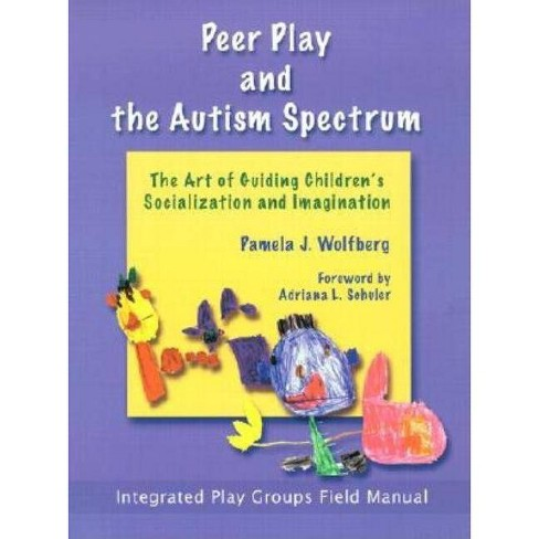 Peer Play and the Autism Spectrum - by  Pamela Wolfberg (Paperback) - image 1 of 1