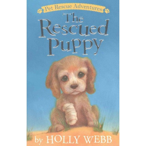 The Rescued Puppy - (Pet Rescue Adventures) by  Holly Webb (Paperback) - image 1 of 1