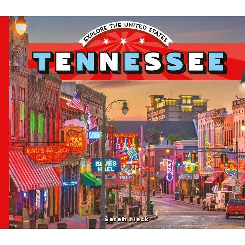 Tennessee - (Explore the United States) by  Sarah Tieck (Hardcover) - image 1 of 1
