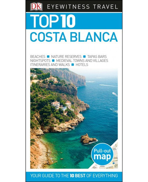 Dk Eyewitness Top 10 Costa Blanca -  by Mary-Ann Gallagher (Paperback) - image 1 of 1