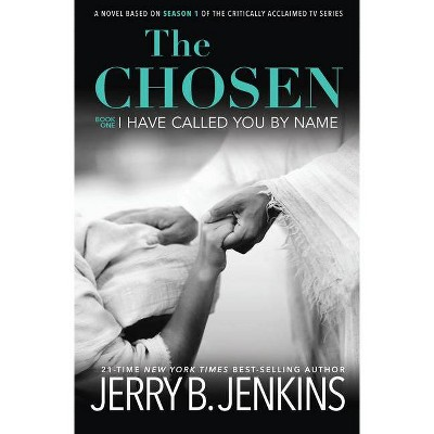 The Chosen I Have Called You by Name - by  Jerry B Jenkins (Hardcover)