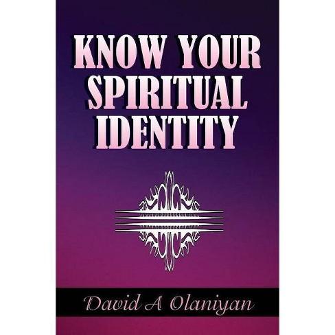 Know Your Spiritual Identity - by  David Olaniyan (Paperback) - image 1 of 1