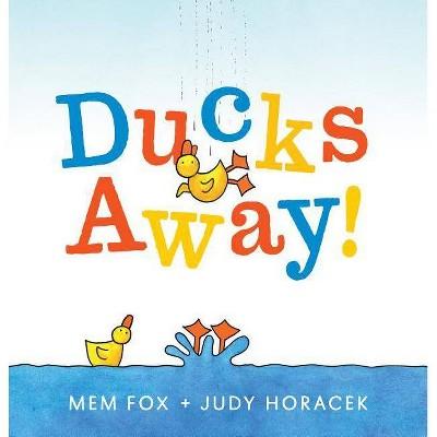 Ducks Away! - by Mem Fox (Hardcover)