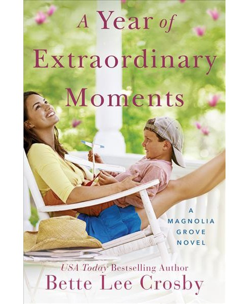 Year of Extraordinary Moments -  (Magnolia Grove) by Bette Lee Crosby (Paperback) - image 1 of 1