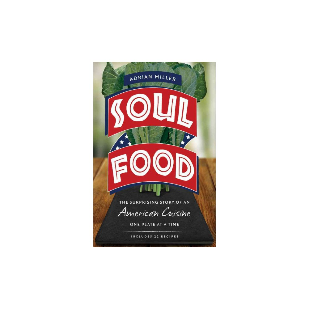 Soul Food : The Surprising Story of an American Cuisine, One Plate at a Time (Reprint) (Paperback)
