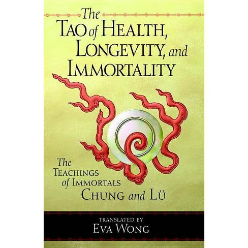 Tao of Health, Longevity, and Immortality - (Paperback) - image 1 of 1