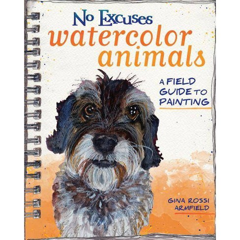 No Excuses Watercolor Animals - by  Gina Rossi Armfield (Paperback) - image 1 of 1