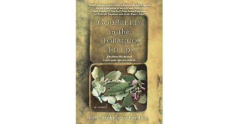 God Pretty in the Tobacco Field (Paperback) (Kim Michele Richardson) - image 1 of 1