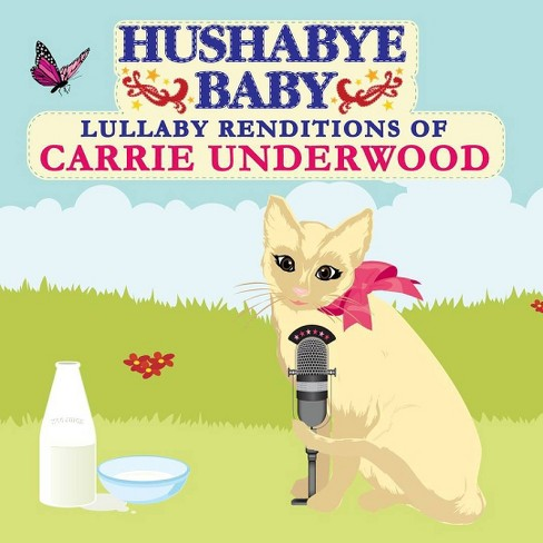 Hushabye baby - Lullaby renditions of carrie underwoo (CD) - image 1 of 1