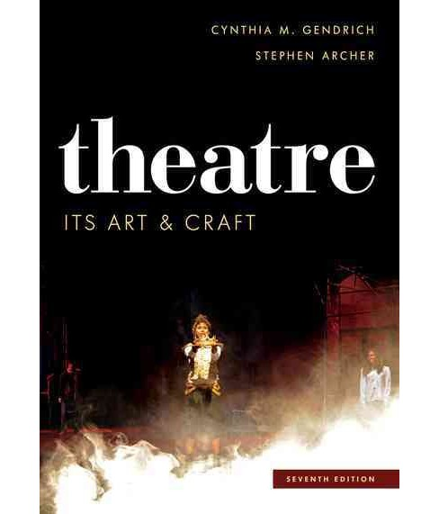 Theatre : Its Art and Craft (Paperback) (Cynthia M. Gendrich & Stephen Archer) - image 1 of 1