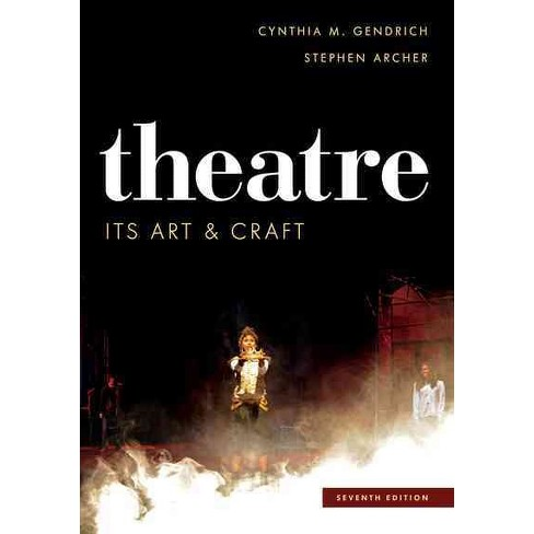 Theatre Its Art And Craft Paperback Cynthia M Gendrich