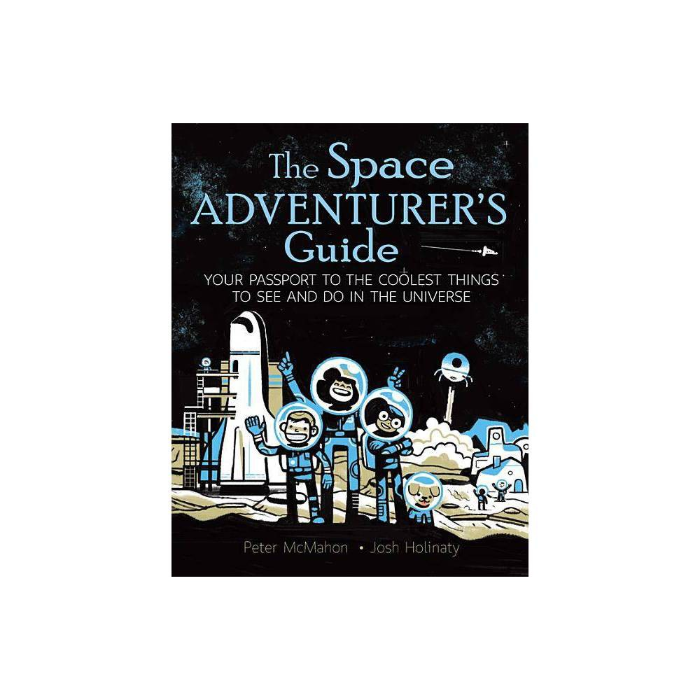The Space Adventurer S Guide By Peter Mcmahon Paperback