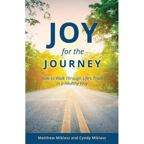 Joy for the Journey - by  Matthew Miklasz & Cyndy Miklasz (Paperback) - image 1 of 1