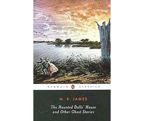 Haunted Dolls' House and Other Ghost Stories (Paperback) (M. R. James) - image 1 of 1