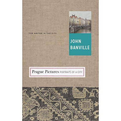 Prague Pictures - (Writer and the City) by  John Banville (Hardcover) - image 1 of 1