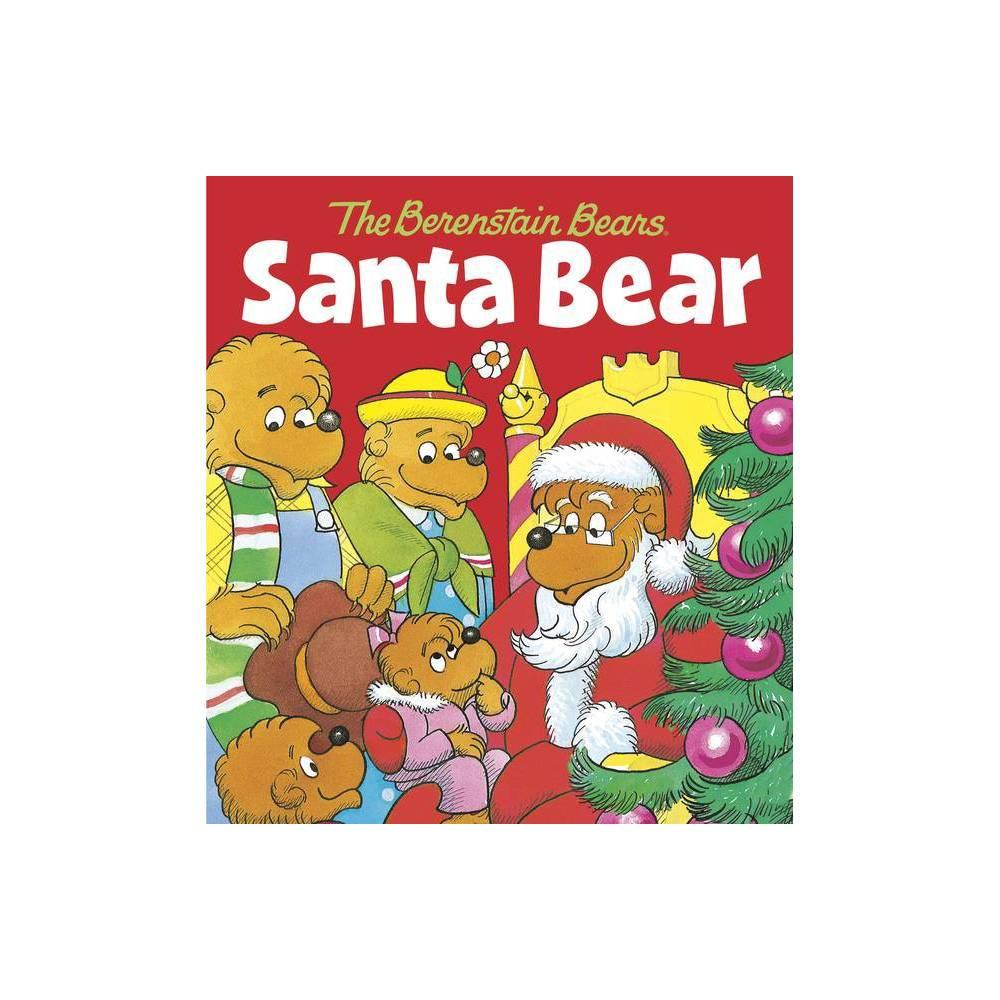 Santa Bear The Berenstain Bears By Stan Berenstain Jan Berenstain Board Book