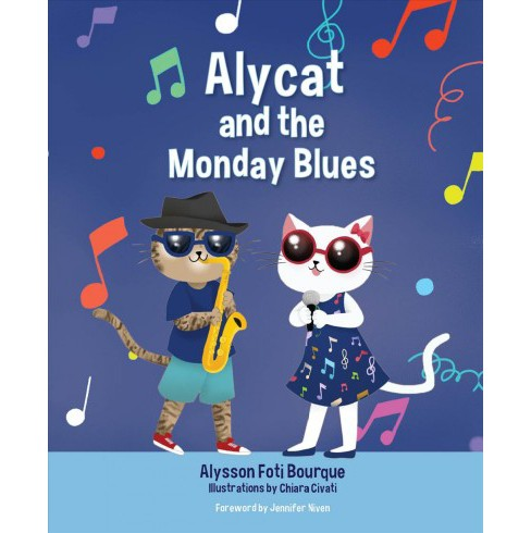 Alycat and the Monday Blues (Hardcover) (Alysson Foti Bourque) - image 1 of 1