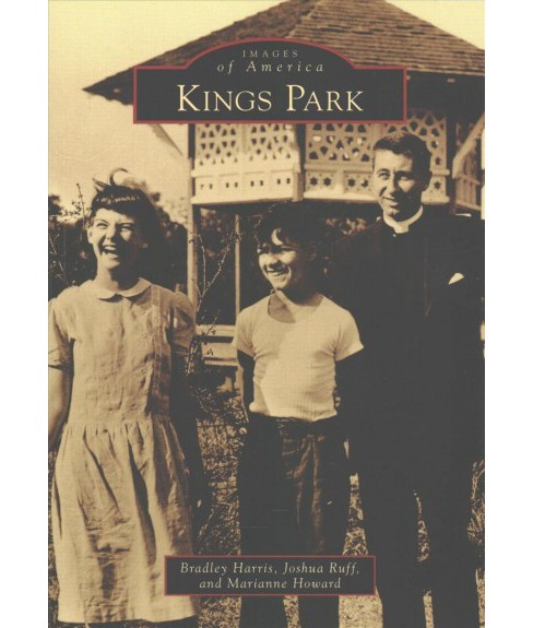 Kings Park (Paperback) (Bradley Harris & Joshua Ruff & Marianne Howard) - image 1 of 1