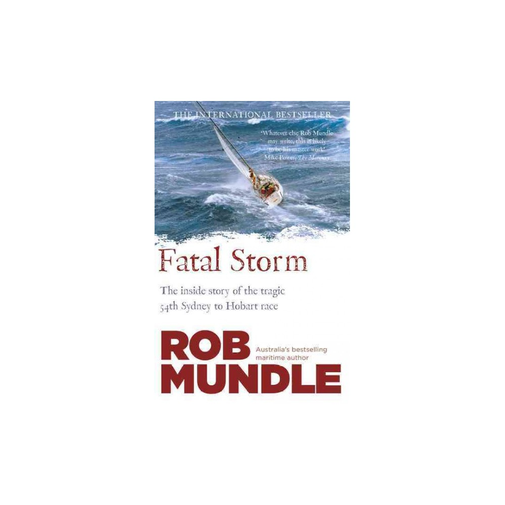 Fatal Storm : The 54th Sydney to Hobart Yacht Race (Reprint) (Paperback) (Rob Mundle)