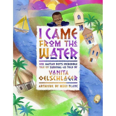 I Came from the Water - by  Vanita Oelschlager (Hardcover) - image 1 of 1