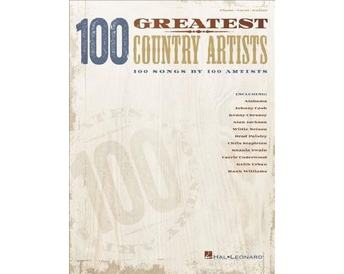 100 Greatest Country Artists : Piano / Vocal / Guitar -  (Paperback) - image 1 of 1