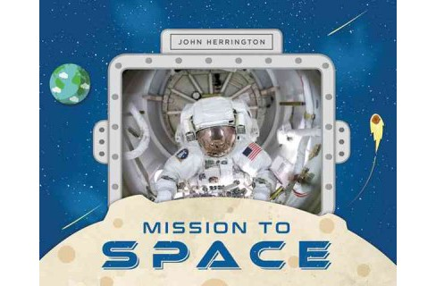 Mission to Space (Paperback) (John Herrington) - image 1 of 1
