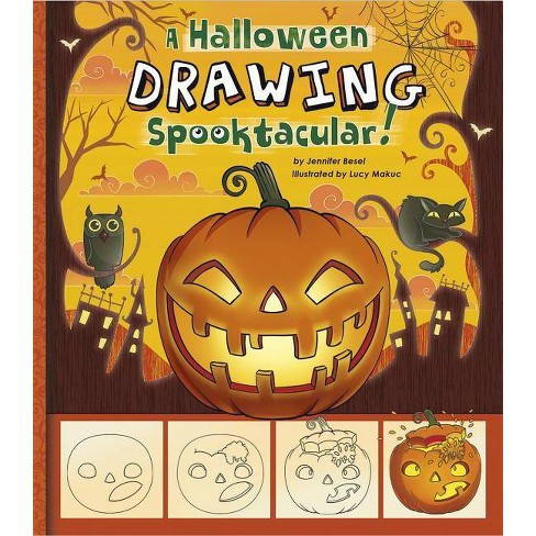 A Drawing a Halloween Spooktacular - (My First Sketchpads) by  Jennifer M Besel (Paperback) - image 1 of 1