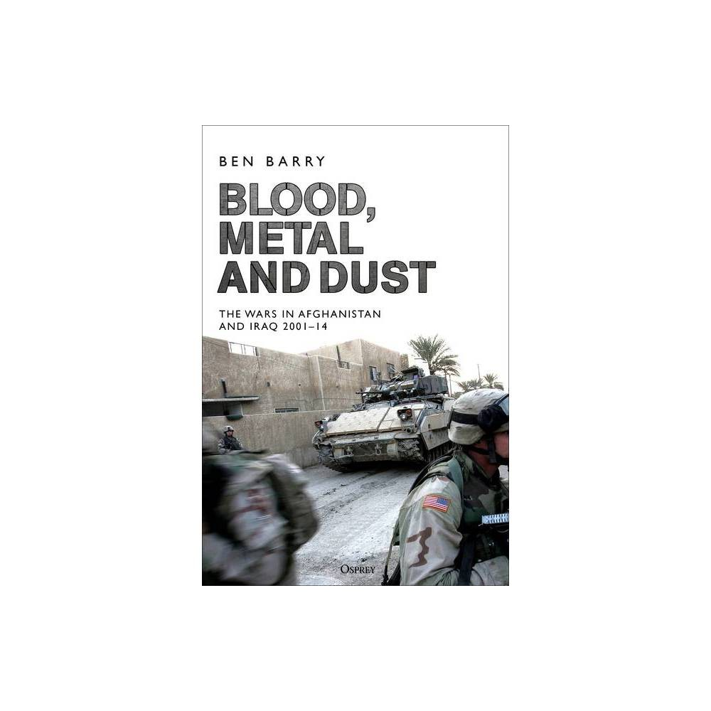 Blood Metal And Dust By Ben Barry Hardcover
