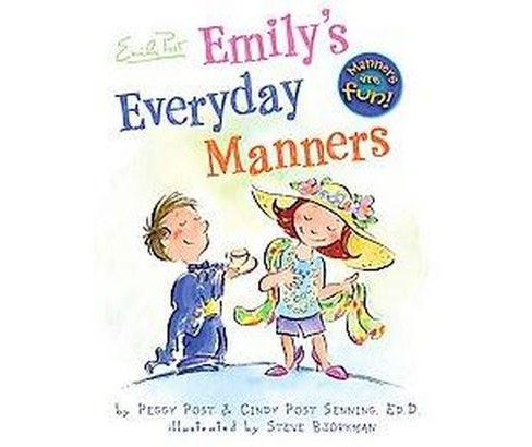 Emily's Everyday Manners (School And Library) (Peggy Post & Cindy Post Senning) - image 1 of 1