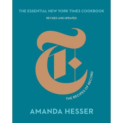 The Essential New York Times Cookbook - 10th Edition by  Amanda Hesser (Hardcover)