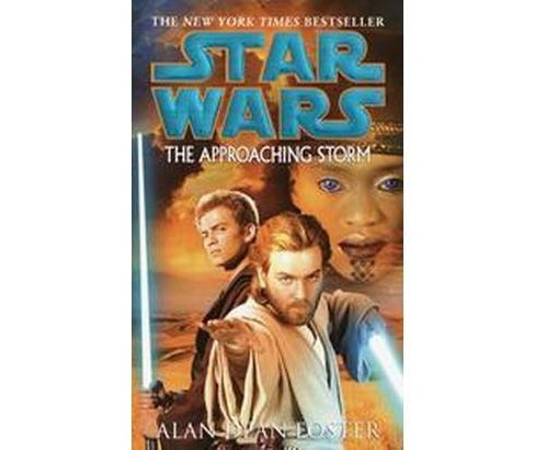 Star Wars : The Approaching Storm (Reissue) (Paperback) (Alan Dean Foster) - image 1 of 1
