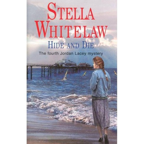 Hide and Die - (Severn House Large Print) by  Stella Whitelaw (Hardcover) - image 1 of 1