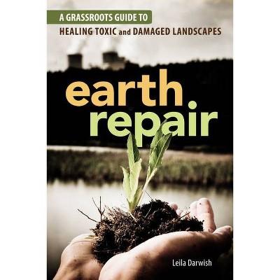 Earth Repair - by  Leila Darwish (Paperback)