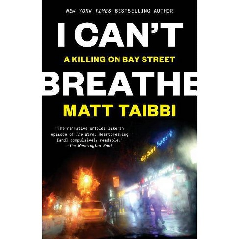 I Can't Breathe - by  Matt Taibbi (Paperback) - image 1 of 1