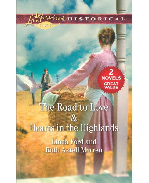 Road to Love / Hearts in the Highlands -  by Linda Ford & Ruth Axtell Morren (Paperback) - image 1 of 1