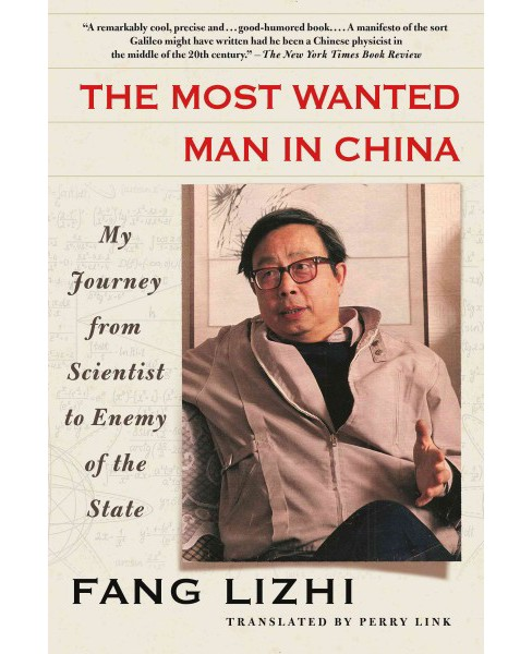Most Wanted Man in China : My Journey from Scientist to Enemy of the State (Reprint) (Paperback) (Fang - image 1 of 1