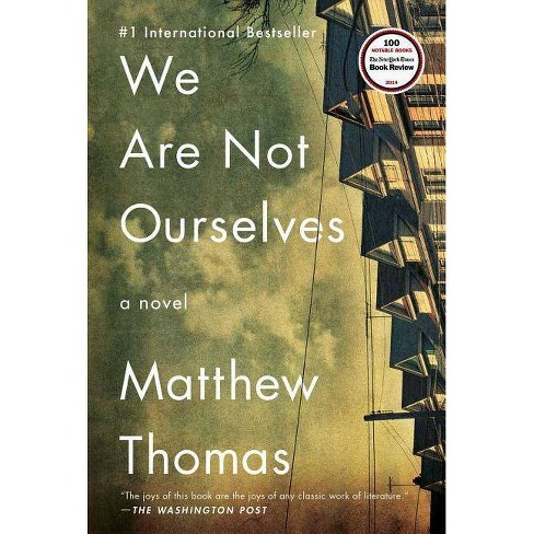We Are Not Ourselves - by  Matthew Thomas (Paperback) - image 1 of 1