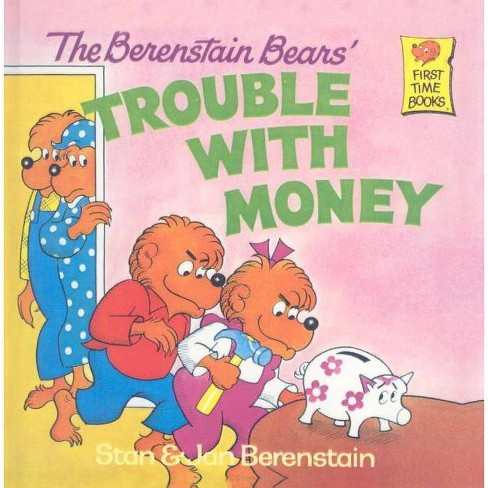 The Berenstain Bears' Trouble with Money - (Berenstain Bears First Time Books) (Hardcover) - image 1 of 1