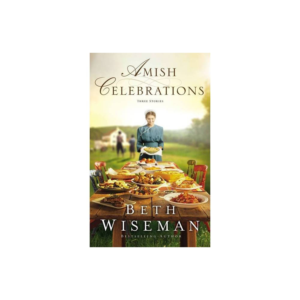 Amish Celebrations By Beth Wiseman Paperback