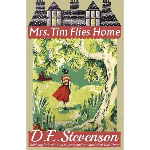 Mrs. Tim Flies Home - by  D E Stevenson (Paperback) - image 1 of 1