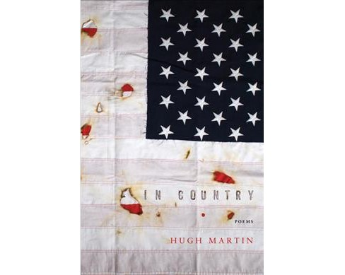 In Country : Poems -  (American Poets Continuum) by Hugh Martin (Paperback) - image 1 of 1