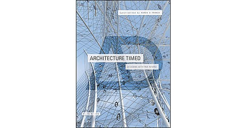 Architecture Timed : Designing With Time in Mind (Paperback) - image 1 of 1