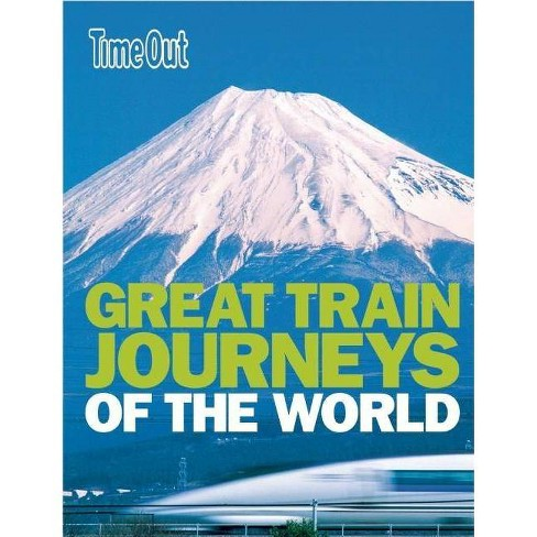 Time Out Great Train Journeys of the World - (Paperback) - image 1 of 1