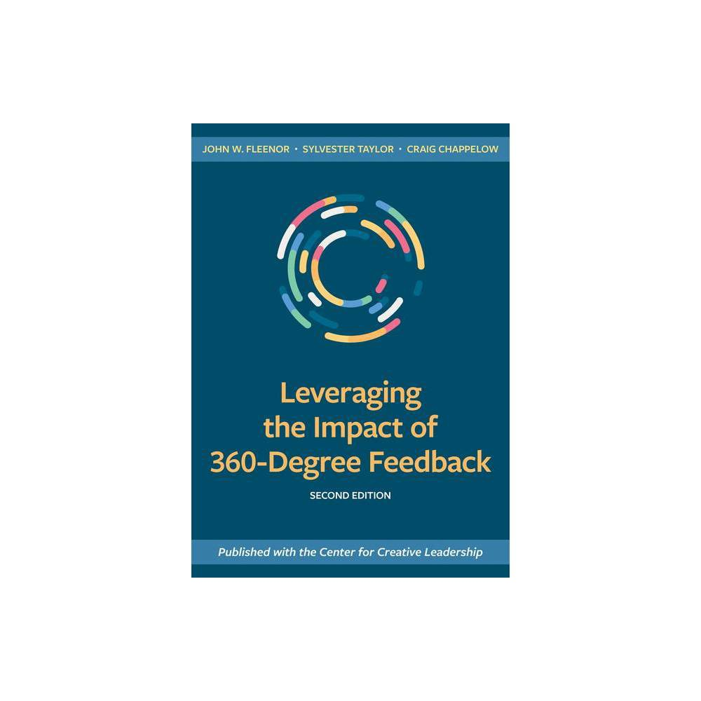 Leveraging The Impact Of 360 Degree Feedback Second Edition By John Fleenor Sylvester Taylor Craig Chappelow Paperback