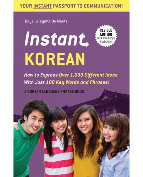Instant Korean : How to Express over 1,000 Different Ideas With Just 100 Key Words and Phrases! (A - image 1 of 1